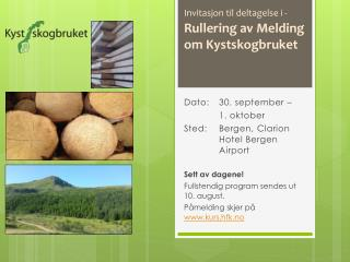 Dato:  30.  september  –  1. oktober  Sted:  Bergen,  Clarion Hotel  Bergen Airport