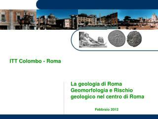 La geologia di Roma  Geomorfologia e Rischio geologico nel centro di Roma