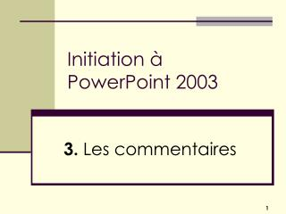 Initiation à PowerPoint 2003