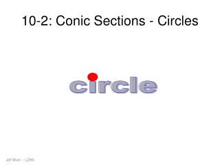 10-2: Conic Sections - Circles