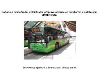 Dohoda o mezinárodní příležitostné přepravě cestujících autokarem a autobusem (INTERBUS)