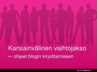 Kansainvälinen vaihtojakso –  ohjeet blogin kirjoittamiseen