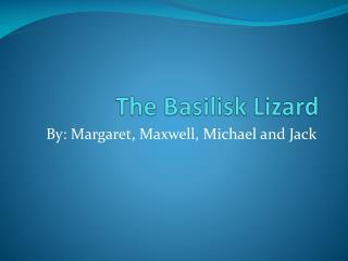 The Basilisk Lizard