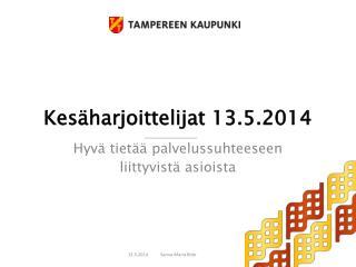 Kes�harjoittelijat 13.5.2014