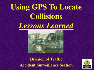 Using GPS To Locate Collisions  Lessons Learned