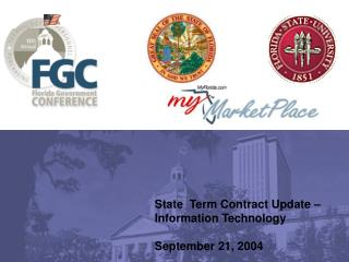 State  Term Contract Update – Information Technology September 21, 2004
