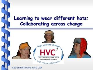 Learning to wear different hats: Collaborating across change