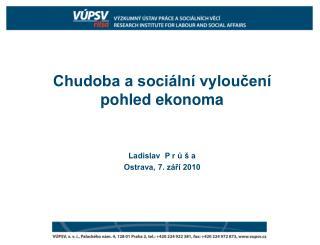 Chudoba a sociální vyloučení pohled ekonoma