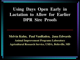 Using  Days  Open  Early  in  Lactation  to  Allow  for  Earlier  DPR  Sire  Proofs
