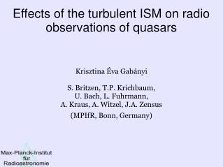 Effects of the turbulent ISM on radio observations of quasars