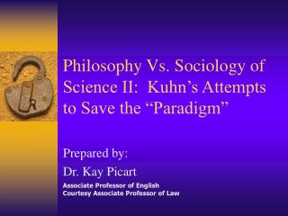 "Philosophy Vs. Sociology of Science II:  Kuhn's Attempts to Save the ""Paradigm"""
