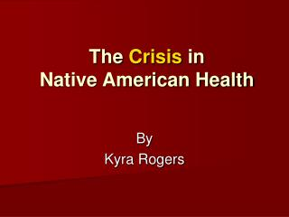 The  Crisis  in  Native American Health