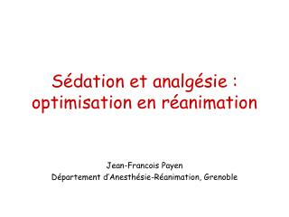S dation et analg sie : optimisation en r animation