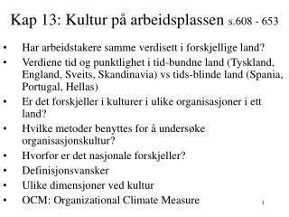 Kap 13: Kultur p  arbeidsplassen s.608 - 653