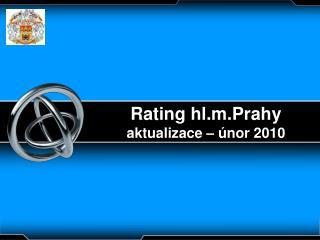 Rating hl.m.Prahy   aktualizace – únor 2010