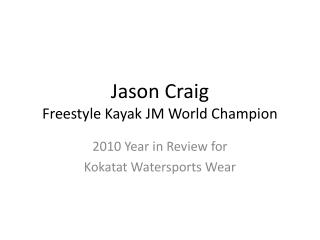 Jason Craig Freestyle Kayak JM World Champion