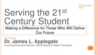Serving the 21 st  Century Student