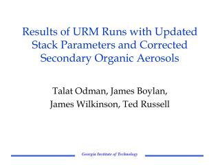 Results of URM Runs with Updated Stack Parameters and Corrected Secondary Organic Aerosols