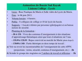 Animation du Bassin Sud Kayak Liaison Collège - Lycée