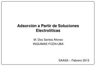 Adsorci�n a Partir de Soluciones Electrol�ticas