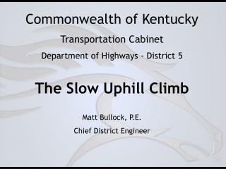 Commonwealth of Kentucky Transportation Cabinet Department of Highways - District 5