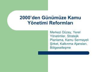 2000'den Günümüze Kamu Yönetimi Reformları