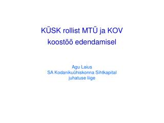K�SK rollist MT� ja KOV  koost�� edendamisel