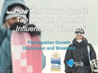 How Can Snow Sports Tap into the Powerful  Influence of Women?