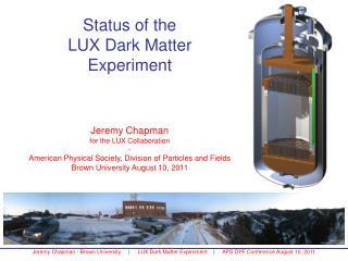 Status of the LUX Dark Matter Experiment