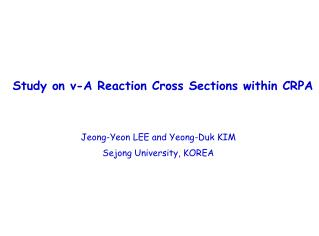 Study on  ν -A Reaction Cross Sections within CRPA