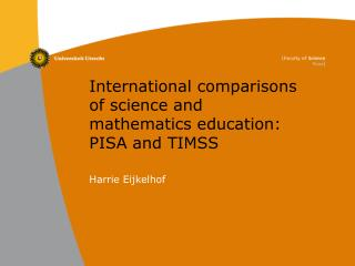 International  comparisons  of science  and mathematics education : PISA  and  TIMSS