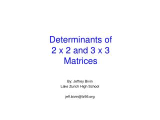 Determinants of 2 x 2 and 3 x 3 Matrices