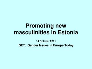 Promoting new masculinities in Estonia