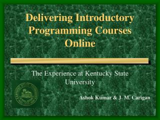 Delivering Introductory Programming Courses Online