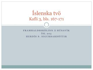 Íslenska tvö Kafli 3, bls. 167-171