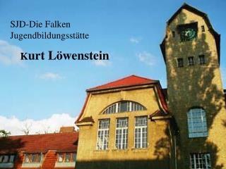 SJD-Die Falken Jugendbildungsstätte K urt Löwenstein