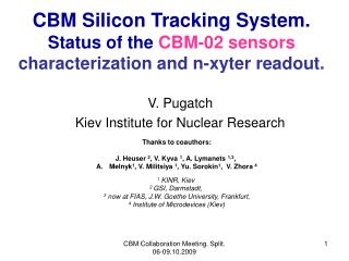CBM Silicon Tracking System. Status of the  CBM-02 sensors  characterization and n-xyter readout .