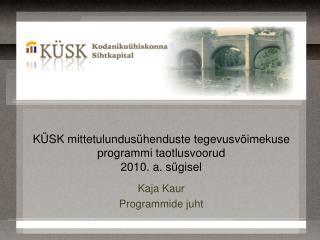 KÜSK mittetulundusühenduste tegevusvõimekuse programmi taotlusvoorud  2010. a. sügisel