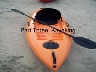 Part Three, Kayaking