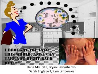 Katie McGrath, Bryan  Gavrushenko ,  Sarah  Englebert , Kyra  Limberakis