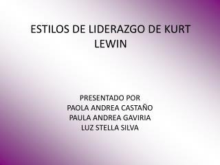 ESTILOS DE LIDERAZGO DE KURT LEWIN