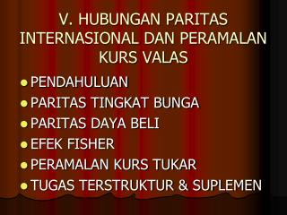 V. HUBUNGAN PARITAS INTERNASIONAL DAN PERAMALAN KURS VALAS