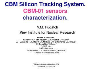CBM Silicon Tracking System. CBM-01 sensors  characterization .
