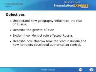Understand how geography influenced the rise  of Russia. Describe the growth of Kiev.
