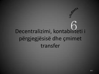 Decentralizimi, kontabiliteti i p�rgjegj�sis� dhe �mimet transfer