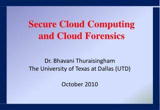 Dr. Bhavani Thuraisingham The University of Texas at Dallas (UTD) October 2010