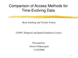 Comparison of Access Methods for  Time-Evolving Data