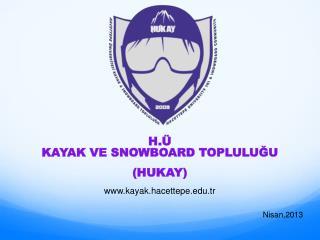 H.Ü  KAYAK VE SNOWBOARD TOPLULUĞU ( HUKAY)