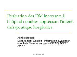 Evaluation des DM innovants à l'hôpital : critères appréciant l'intérêt thérapeutique hospitalier