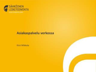 Asiakaspalvelu verkossa Kirsi Mikkola